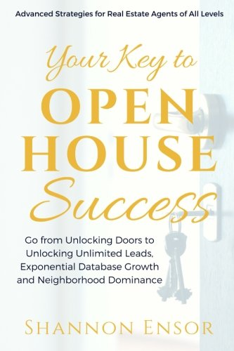 - Your Key to Open House Success: Advanced Strategies for Real Estate Agents of All Levels