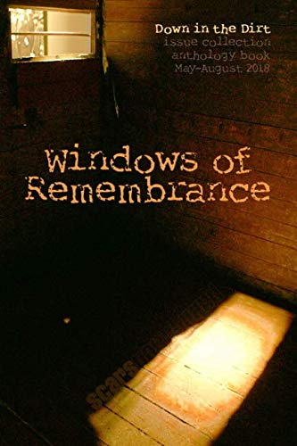 Windows of Remembrance: Down in the Dirt magazine May-August 2018 issue collection book