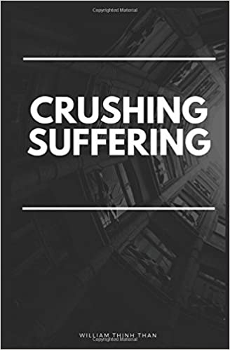 Crushing Suffering 12 Ultimate Secrets Of Defeating Stress Worry