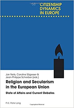 Religion and Secularism in the European Union: State of Affairs and Current Debates (Dynamiques citoyennes en Europe)