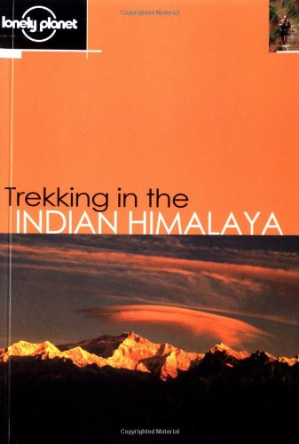 Trekking in the Indian Himalaya (LONELY PLANET TREKKING IN THE INDIAN HIMALAYA)
