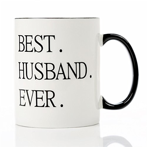 Best Husband Ever Coffee Mug,Perfect Anniversary Birthday or Wedding Husband Gift 11 oz Ceramic coffee cup,Cool Present Idea From Wife