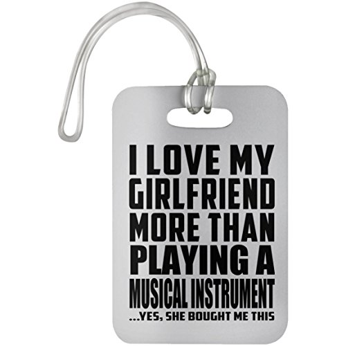 I Love My Girlfriend More Than Playing A Musical Instrument - Luggage Tag Bag-gage Suitcase Tag Durable Plastic - Fun Gift for Boy-Friend BF Him Men Man Mother's Father's Day Birthday Anniversar
