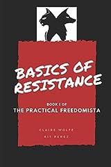 Basics of Resistance: The Practical Freedomista, Book I Paperback