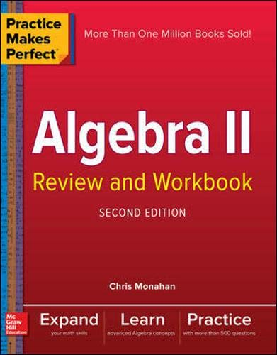Practice Makes Perfect Algebra II Review and Workbook, Second Edition (Algebra 2 Workbook Answer Key)