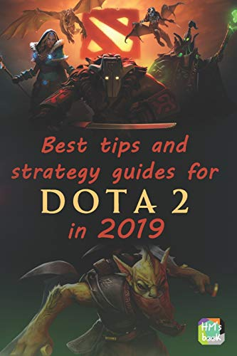 Best tips and strategy guides for DotA 2 in 2019