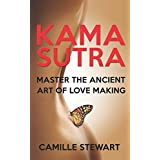 Kama Sutra: Master The Ancient Art Of Love Making (Kama Sutra, Tantric Massage)