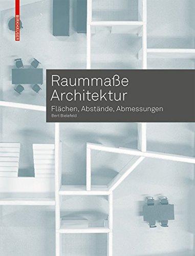 Raummaße Architektur: Flächen, Abstände, Abmessungen Taschenbuch – 8. Oktober 2018 Bert Bielefeld Abstände Birkhäuser 3035617228