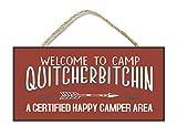 Enoch Slsiek Welcome to Camp Quitcherbitchin Hanging Wooden Sign 5x10