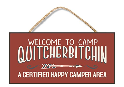 Enoch Slsiek Welcome to Camp Quitcherbitchin Hanging Wooden Sign 5x10 by Enoch Slsiek