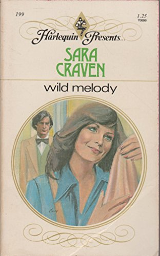 Wild Melody (Harlequin Presents series, No. 199)