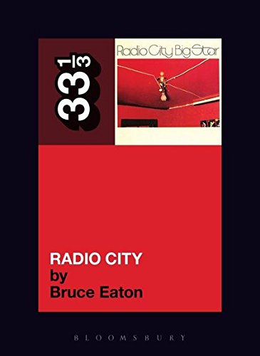 Big Star's Radio City (33 1/3) [Bruce Eaton] (Tapa Blanda)