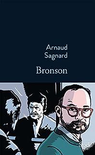 Bronson, Sagnard, Arnaud