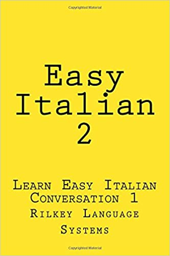 Lataa ebook pdf ilmaiseksi Easy Italian 2: Learn Easy Italian Conversation 1 (Volume 2) PDF