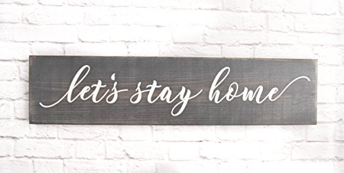 Grey Let's Stay Home Wooden Sign - Rustic Handmade Decor