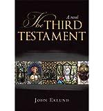 [ The Third Testament [ THE THIRD TESTAMENT ] By John Eklund, Eklund ( Author )May-18-2010 Paperback by John Eklund, Eklund ( Author ) May-2010 Paperback ]