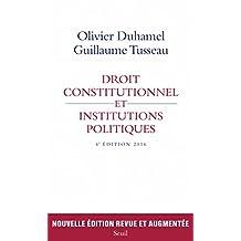 Droit constitutionnel et institutions politiques [nouvelle édition]