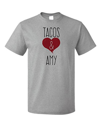 I Love Tacos & Amy - Funny, Silly T-shirt