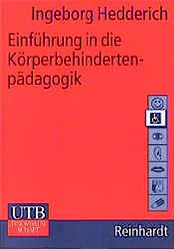 einfhrung-in-die-krperbehindertenpdgogik-basiswissen-der-sonder-und-heilpdagogik-band-2102