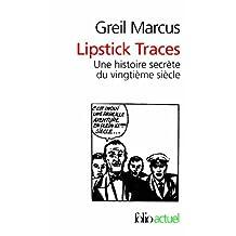 LIPSTICK TRACES  : UNE HISTOIRE SECRÈTE DU 20ÈME..
