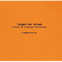 Tangerine Dream Pionnier de la musique électronique (French Edition) book cover
