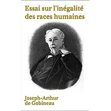 Essai sur l'inégalité des races humaines (French Edition)