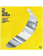 I'll Be Your Mirror: A Tribute To The Velvet Underground & Nico (Vari)