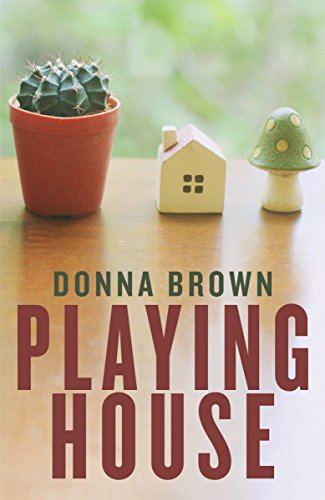 Book: Playing House by Donna Brown