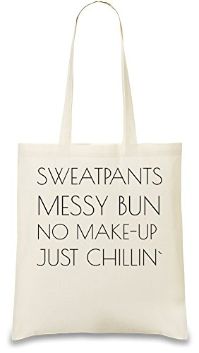 Sweatspants Messy Bun No Make Up Just Chillin Slogan Custom Printed Tote Bag| 100% Soft Cotton| Natural Color & Eco-Friendly| Unique, Re-Usable & Stylish Handbag For Every Day Use| Custom Shoulder Bags By Bang Bangin