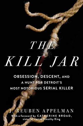 Image of The Kill Jar: Obsession, Descent, and a Hunt for Detroit's Most Notorious Serial Killer