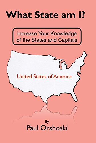 What State am I?: Increase Your Knowledge of the States and Capitals