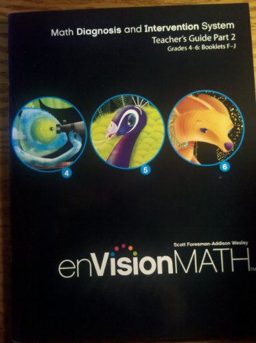 - Math Diagnosis and Intervention System, Teacher's Guide Part 2, Grades 4-6: Booklets F-J (enVision Math)