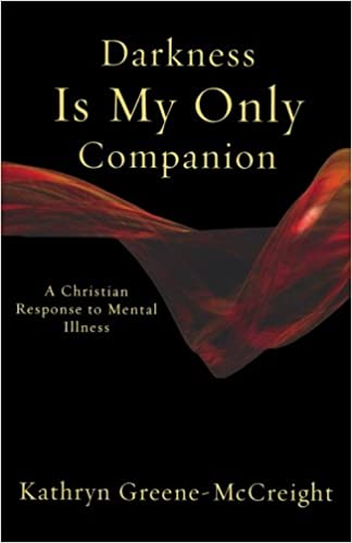 Darkness Is My Only Companion: A Christian Response to