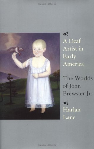 A Deaf Artist in Early America: The Worlds of John Brewster Jr.