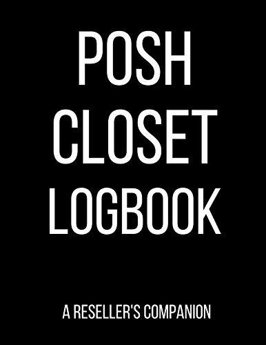 Posh Closet Logbook: A Reseller's -