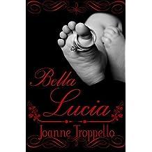 Bella Lucia by Joanne Troppello (2012-03-20)