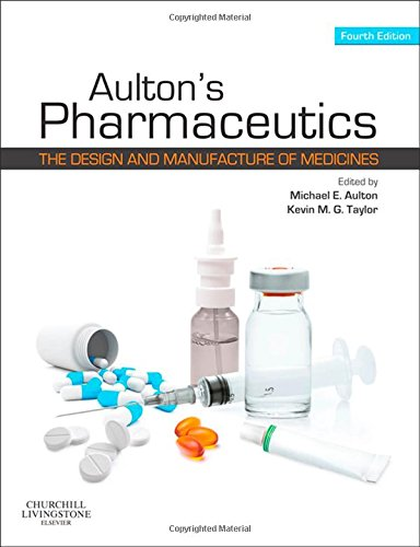 Aultons Pharmaceutics  The Design And Manufacture Of Medicines  4E