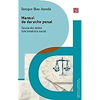 Manual de derecho penal. Teoría del delito funcionalista social