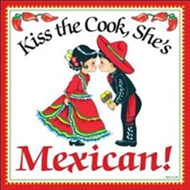 Kiss the Cook, She's Mexican  Decorative Wall Tile Mexican Gift Idea