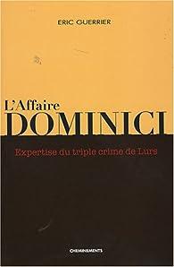 L'affaire Dominici : Expertise du triple crime de Lurs par Eric Guerrier