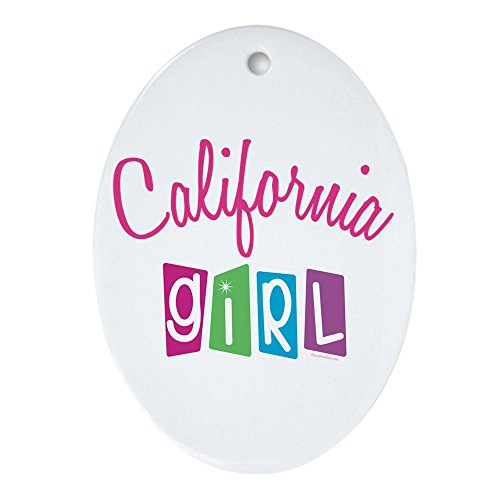- CafePress California Girl! Oval Ornament Oval Holiday Christmas Ornament