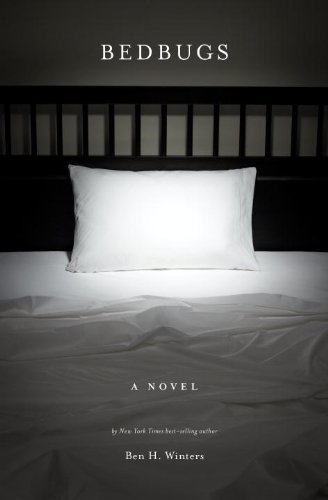 Bedbugs: A Novel of -