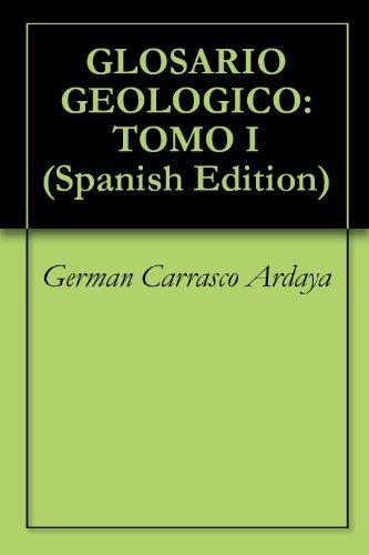 GLOSARIO GEOLOGICO: TOMO I (Spanish Edition)