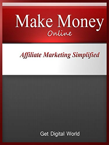 Make Money Online: Affiliate Marketing ()