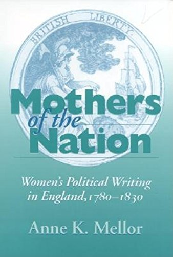 Mothers of the Nation: Women's Political Writing in England, 1780–1830 (Women of Letters)