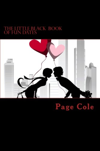 The Little Black Book of Fun Dates: Exciting & Fun Date Night Ideas!