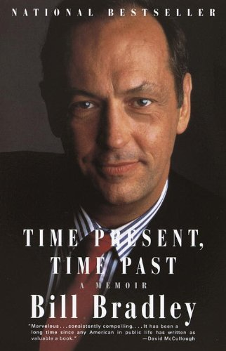 Time Present, Time Past by Bill Bradley