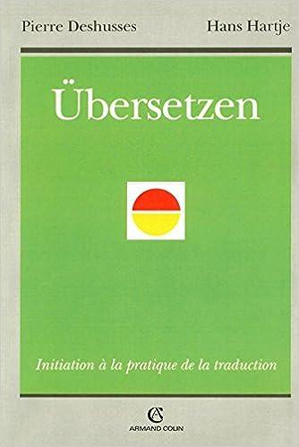 Ubersetzen Initiation A La Pratique De La Traduction Dd Anti Colin F French Edition Hartje Hans Deshusses Pierre 9782200343934 Amazon Com Books
