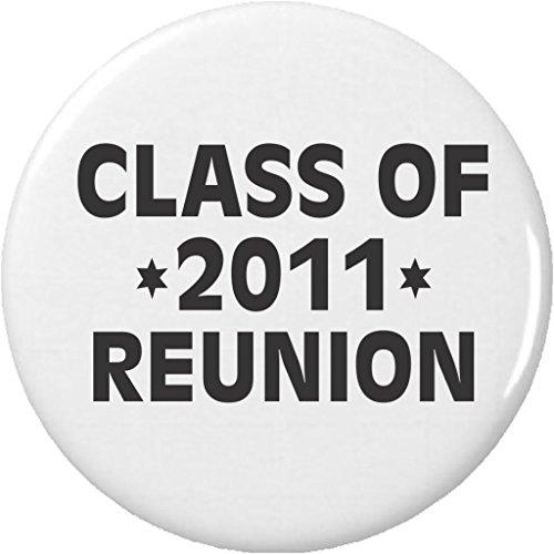 2011 Pinback Button - QTY 10 Class of 2011 Reunion 1.25