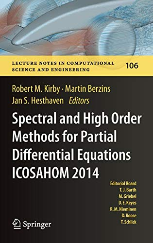 Spectral and High Order Methods for Partial Differential Equations ICOSAHOM 2014: Selected papers from the ICOSAHOM conference, June 23-27, 2014, Salt ... in Computational Science and Engineering)